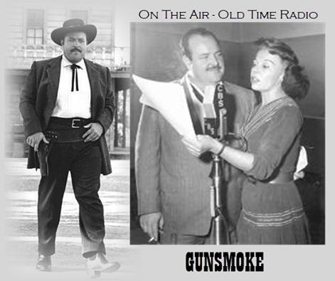 Gunsmoke Radio/ William Conrad as Matt and Georgia Ellis as Miss Kitty