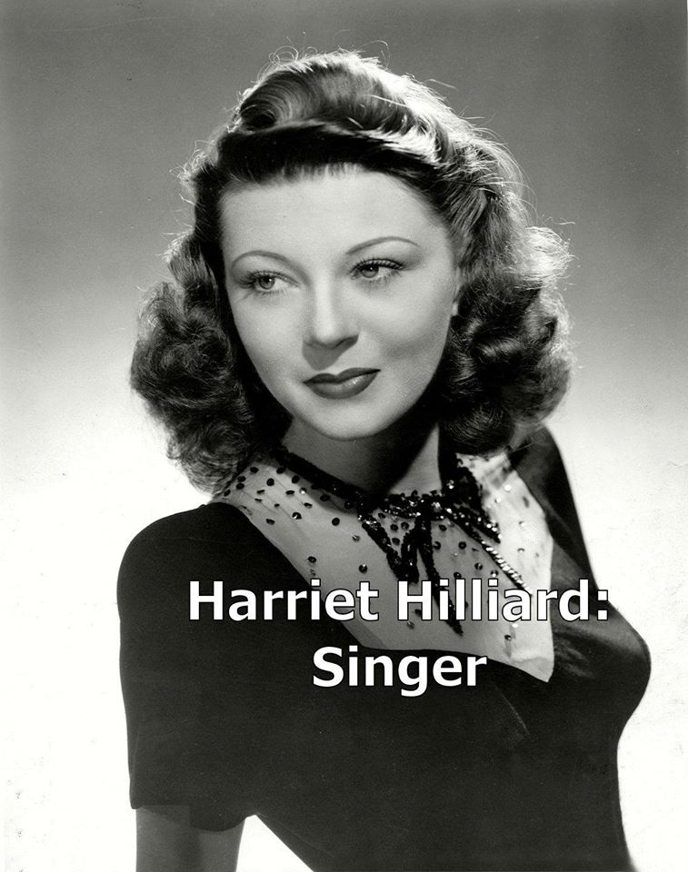 Harriet Hilliard.