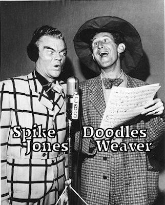 Spike Jones and Doodles Weaver