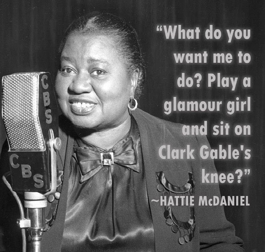 Hattie McDaniel!