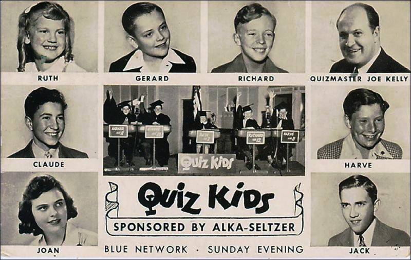 Quiz Kids was a popular radio and TV series of the 1940s and 1950s.
