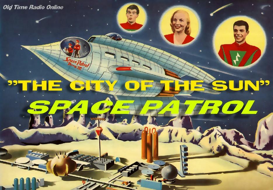 Space Patrol - Old Time Radio (1952-55) - Lou Huston