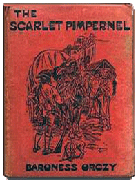 Baroness Orczy's The Scarlet Pimpernel from 1905