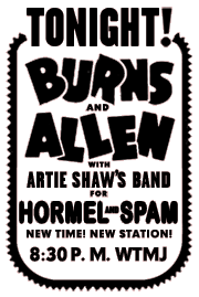 Premiere spot ad for The George Burns and Gracie Allen Show for Hormel and Spam from July 1st 1940