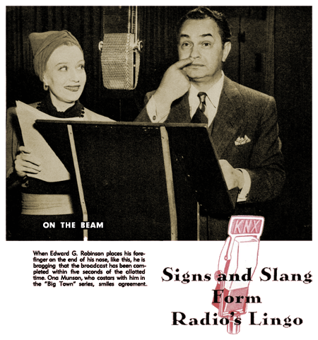The June 1941 issue of Popular Science magazine took an inside look into the signs and slang of Radio's 'secret language.' In this panel, Eddie Robinson places his finger on his nose to signal that the script timing came in within 5 seconds of its target. Ona Munson smiles in agreement.
