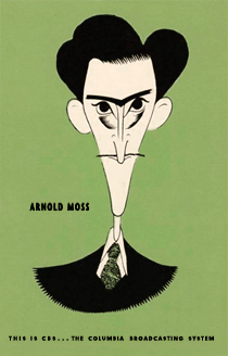 CBS promoted Arnold Moss as its host for 1944's Colgate Tooth Powder Theatre of Romance with this Al Hirschfeld caricature of the great actor