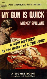 Signet No. 791 Spillane's My Gun Is Quick was his second Mike Hammer novel