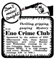 Spot ad for Eno Crime Club from July 20 1931. The Eno Crime Club over CBS preceded Mutual's Crime Club by fifteen years.
