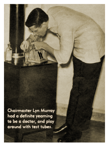 Caption: Chairmaster Lyn Murray had a definite yearning to be a doctor, and play around with test tubes (1938)