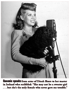 A frequent selectee on Command Performance, one of Dinah's 'commands' was to hold a Reykjavik Air Base airman's dog 'Queenie' so she could 'speak' to him.