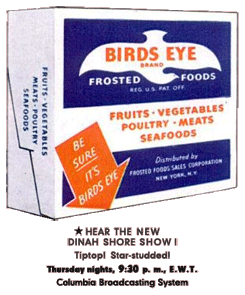 Birds Eye Frosted Foods sponsored Dinah Shore over Radio from 1943 to 1947