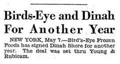 Having gotten off to an extraordinary start with the 1944 Season, Birds Eye signed Dinah Shore for a 1945 Season.