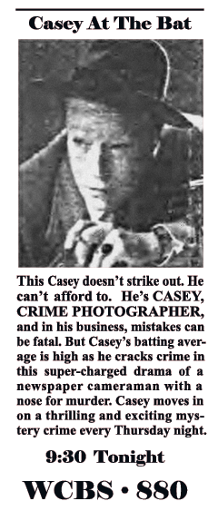 November 6th 1947 Spot ad for Casey Crime Photographer