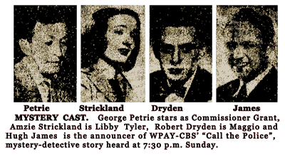 Cast photos from the 1949 Summer Season of Call the Police (l. to r.): George Petrie, Amzie Strickland, Robert Dryden, and announcer Hugh James.