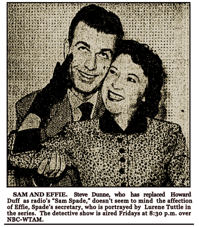 Local Southern California actor Steve Dunne was tapped to replace Howard Duff when Sam Spade was resurrected in The New Adventures of Sam Spade in November of 1950.