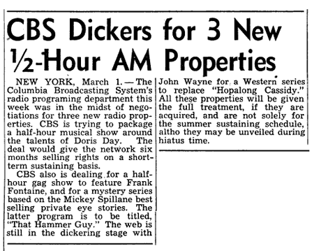 CBS first began teasing a possible Doris Day Radio vehicle during the Spring of 1952. Pitched as a half-hour, weekly feature, their proposed deal would give CBS six months of exclusive selling rights to the vehicle.