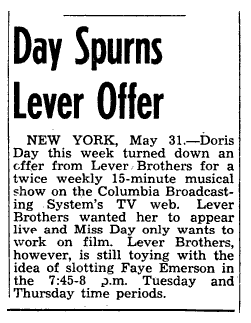 CBS continued shopping a Doris Day vehicle to sponsors and agencies. Doris Day skotched Lever Bros. because she didn't want to do live weekly broadcasts.