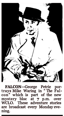 George Petrie assumed the role of Mike Waring with the final runs of The Adventures of the Falcon over Mutual from January 5 1953 forward