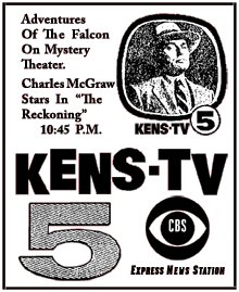 CBS Television debuted The Adventures of The Falcon during 1954 starring Radio and Film veteran Charles McGraw as a counter-espionage agent