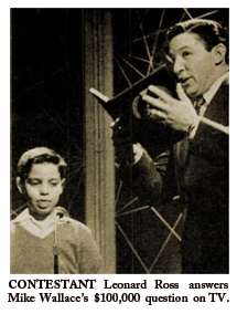 May 7th 1957 LIFE magazine article shows young contestant Leonard Ross answering Mike's $100,000 question on NBC-TV's The Big Surprise.