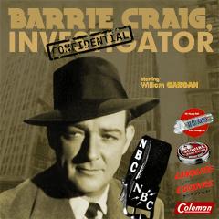 The Adventures of Barrie Craig Confidential Investigator Radio Program