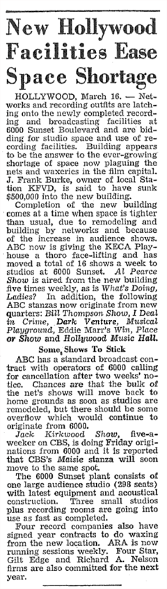 Billboard magazine article of March 23 1946 describes ABC's movement of the Dark Venture production to Hollywood