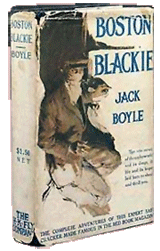 Jack Boyle first penned Boston Blackie in 1913