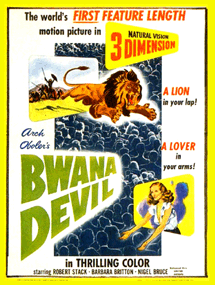 Oboler's Bwana Devil (1952) boasted its claim as the first feature length 3-D film