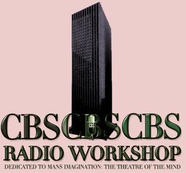 The CBS Radio Workshop Radio Program