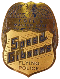 Cote's Master Loaf Bread provided this snazzy Speed Gibson Flying Police badge as a send-away premium