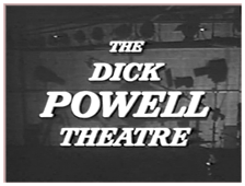 Dick Powell Theatre, Powell's premiere dramatic production.