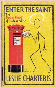 Leslie Charteris' novel Enter the Saint was published in 1930