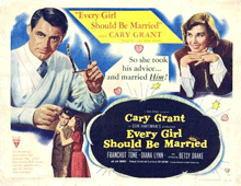 Betsy Drake's first appearance with Cary Grant was in Every Girl Should Be Married (1948)