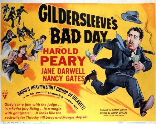 GILDERSLEEVE'S bad day.