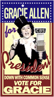 Gracie Allen declared her candidacy for President under the Surprise Party banner during Episode No. 22 of The Hinds Honey and Almond Cream Program