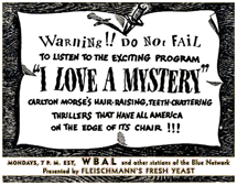 I Love A Mystery spot ad from 1941