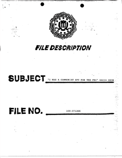 Part 1 of officially released F.B.I. documentation and correspondence regarding I Was A Communist for The F.B.I (.pdf)
