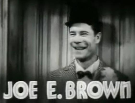 JOE E BROWN SHOW