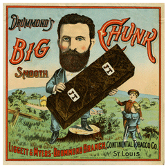 L&M-Drummond ad for Big Chunk chewing tobacco