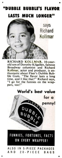 Kollmar's son Richard Jr. had his own moment of fame as a Dubble Bubble endorser in 1955