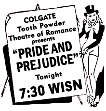 Spot ad promoting 'Pride and Prejudice' episode over The Colgate Tooth Powder Theatre of Romance