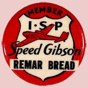 Remar Baking I-S-P Member pin-back for Speed Gibson