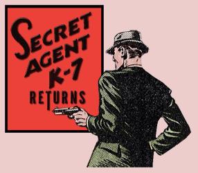 The Secret Agent K-7 Returns Radio Program