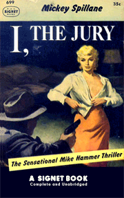Signet No. 699 Spillane's I The Jury was his first Mike Hammer novel