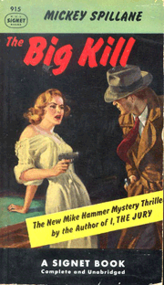 Signet No. 915 Spillane's The Big Kill was his fourth Mike Hammer novel