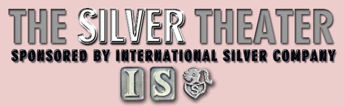 The Silver Theater Radio Program