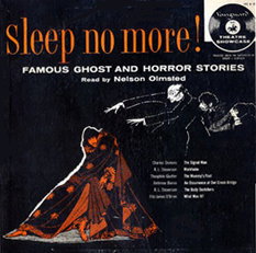 The Vanguard label first issued an LP of six of the stories from the Nelson Olmsted Sleep No More canon in 1956: