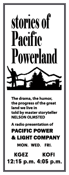 Spot ad from 1961 run of Stories of Pacific Power Land. Nelson Olmsted recorded a series of stories about the Pacific Northwest and its history for over fifteen years between 1961 and 1976