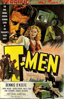 Dennis O'Keefe starred in the B-film T-Men in 1947