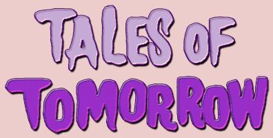 he Tales of Tomorrow Radio Program